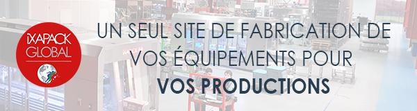 iXAPACK GLOBAL : un seul site de production pour l'ensemble de vos équipements